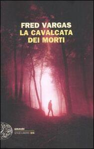 Foto Cover di La cavalcata dei morti, Libro di Fred Vargas, edito da Einaudi