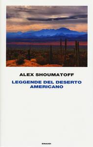 Leggende del deserto americano - Alex Shoumatoff - copertina