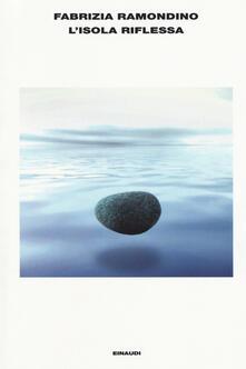 L' isola riflessa - Fabrizia Ramondino - copertina