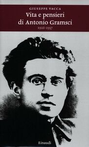 Foto Cover di Vita e pensieri di Antonio Gramsci 1926-1937, Libro di Giuseppe Vacca, edito da Einaudi