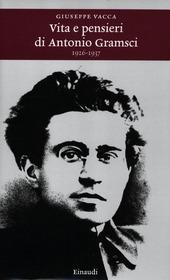 Vita e pensieri di Antonio Gramsci 1926-1937