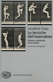 Capturtokyoedition.it Le tecniche dell'osservatore. Visione e modernità nel XIX secolo Image