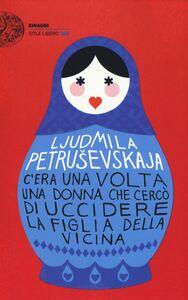 Libro C'era una volta una donna che cercò di uccidere la figlia della vicina Ljudmila Petrusevskaja