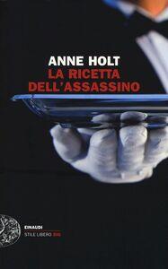 Foto Cover di La ricetta dell'assassino, Libro di Anne Holt, edito da Einaudi