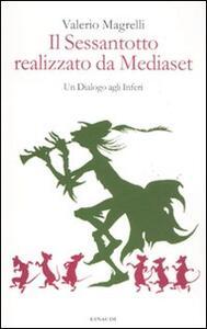 Il Sessantotto realizzato da Mediaset. Un dialogo agli inferi - Valerio Magrelli - copertina
