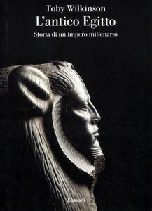 L' antico Egitto. Storia di un impero millenario - Toby Wilkinson - copertina