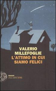 L' attimo in cui siamo felici - Valerio Millefoglie - copertina