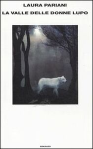 Libro La valle delle donne lupo Laura Pariani