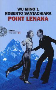 Foto Cover di Point Lenana, Libro di Wu Ming 1,Roberto Santachiara, edito da Einaudi