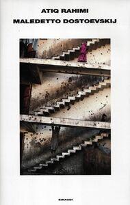 Libro Maledetto Dostoevskij Atiq Rahimi
