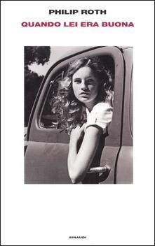 Quando lei era buona - Philip Roth - copertina