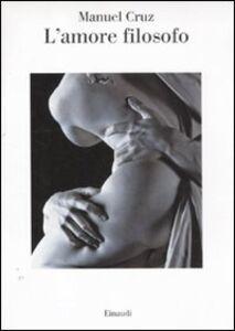 Libro L' amore filosofo Manuel Cruz