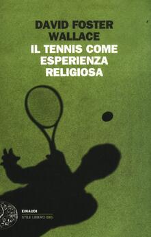Il tennis come esperienza religiosa - David Foster Wallace - copertina