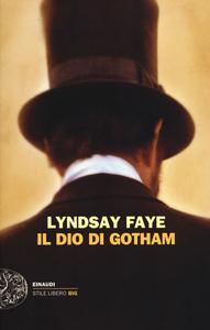 Libro Il dio di Gotham Lyndsay Faye