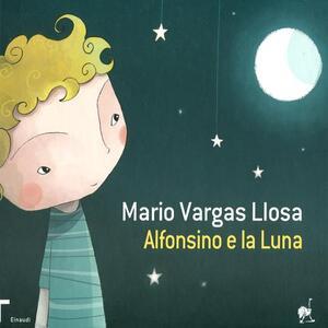 Alfonsino e la luna - Mario Vargas Llosa - copertina