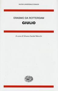 Giulio. Testo latino a fronte - Erasmo da Rotterdam - copertina