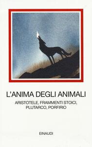 Libro L' anima degli animali. Aristotele, frammenti stoici, Plutarco, Porfirio