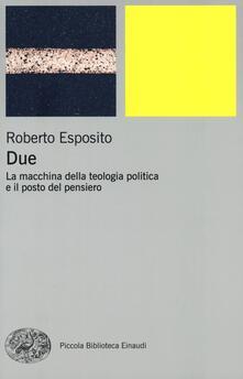 Due. La macchina della teologia politica e il posto del pensiero.pdf