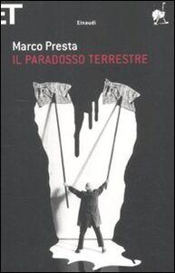 Foto Cover di Il paradosso terrestre, Libro di Marco Presta, edito da Einaudi