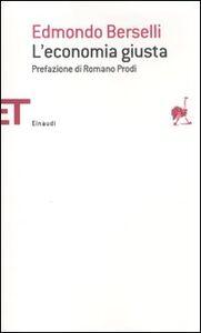 Libro L' economia giusta Edmondo Berselli