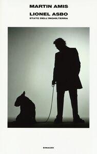 Foto Cover di Lionel Asbo. Lo stato dell'Inghilterra, Libro di Martin Amis, edito da Einaudi