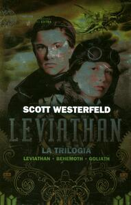 Leviathan. La trilogia: Leviathan-Behemoth-Goliath - Scott Westerfeld - copertina