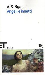 Libro Angeli e insetti Antonia Susan Byatt