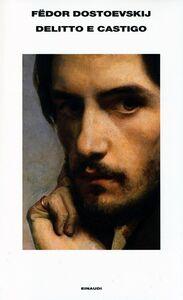 Foto Cover di Delitto e castigo, Libro di Fëdor Dostoevskij, edito da Einaudi