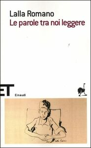 Foto Cover di Le parole tra noi leggere, Libro di Lalla Romano, edito da Einaudi