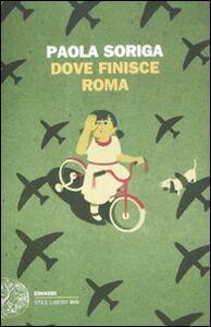 Libro Dove finisce Roma Paola Soriga