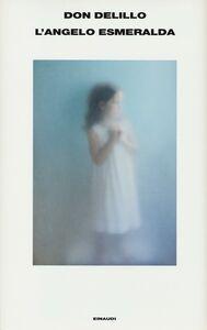 Libro L' angelo Esmeralda Don DeLillo
