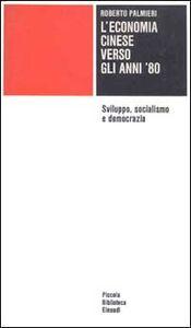 Libro L' economia cinese verso gli anni '80. Sviluppo, socialismo e democrazia Roberto Palmieri