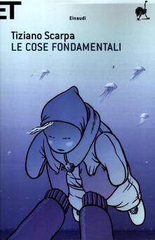 Le cose fondamentali - Tiziano Scarpa - copertina