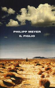 Libro Il figlio Philipp Meyer
