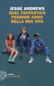 Foto Cover di Quel fantastico peggior anno della mia vita, Libro di Jesse Andrews, edito da Einaudi
