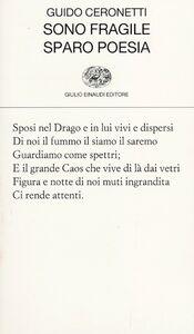 Libro Sono fragile, sparo poesia Guido Ceronetti
