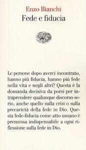 Foto Cover di Fede e fiducia, Libro di Enzo Bianchi, edito da Einaudi