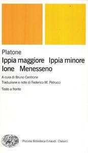 Libro Ippia maggiore-Ippia minore-Ione-Menesseno. Testo greco a fronte Platone