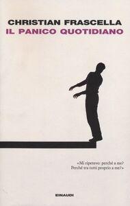Libro Il panico quotidiano Christian Frascella