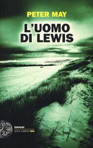 Foto Cover di L' uomo di Lewis, Libro di Peter May, edito da Einaudi