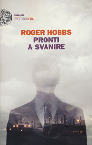 Foto Cover di Pronti a svanire, Libro di Roger Hobbs, edito da Einaudi