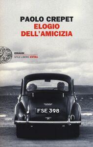 Foto Cover di Elogio dell'amicizia, Libro di Paolo Crepet, edito da Einaudi