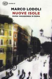 Nuove isole. Guida vagabonda di Roma