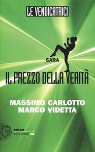 Libro Sara. Il prezzo della verità. Le vendicatrici Massimo Carlotto , Marco Videtta