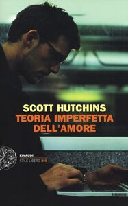 Libro Teoria imperfetta dell'amore Scott Hutchins