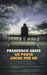Libro Un posto anche per me Francesco Abate