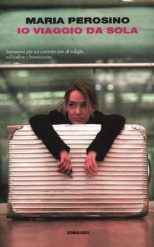 Io viaggio da sola - Maria Perosino - copertina