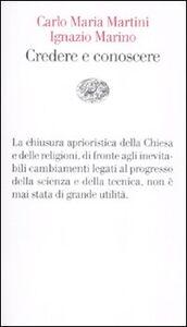 Libro Credere e conoscere Carlo Maria Martini , Ignazio R. Marino