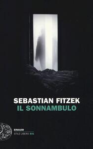 Libro Il sonnambulo Sebastian Fitzek