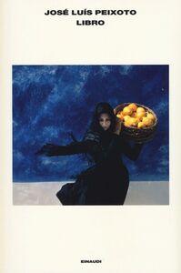 Foto Cover di Libro, Libro di José Luís Peixoto, edito da Einaudi
